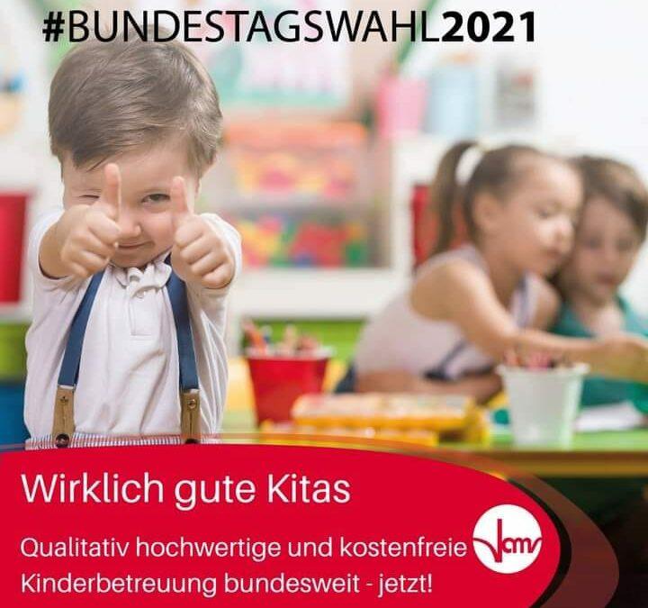 Bundestagswahl2021: Wirklich gute Kitas!